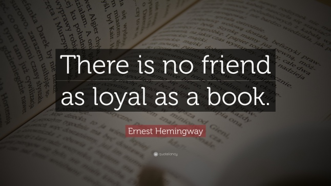 4056-Ernest-Hemingway-Quote-There-is-no-friend-as-loyal-as-a-book
