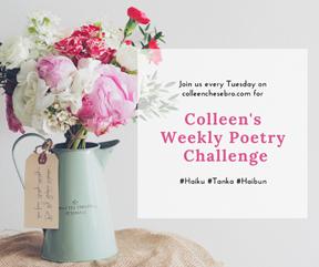 https://colleenchesebro.com/2017/07/11/colleens-weekly-poetry-challenge-41-haiku-tanka-haibun-music-art/